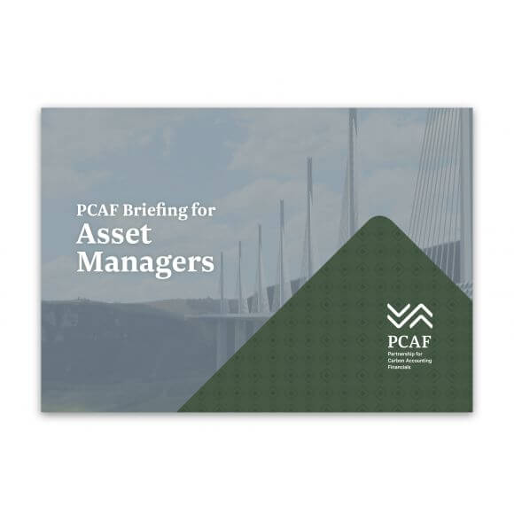 The Partnership for Carbon Accounting Financials (PCAF) publishes Briefing for Asset Managers